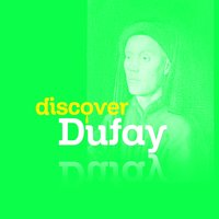 Discover Dufay — Гийом Дюфаи