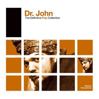 Definitive Pop: Dr. John — Dr. John
