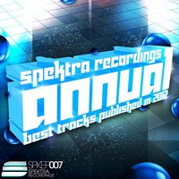 Annual - Best tracks published by Spektra in 2012 — сборник