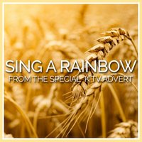 "Sing a Rainbow (From the Kellogg's Special K ""Sing a Rainbow"" T.V. Advert) — L'Orchestra Cinematique, Arthur Hamilton"