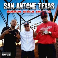 San Antone Texas — A.B Dollas, King Kyle Lee & Sosanantone