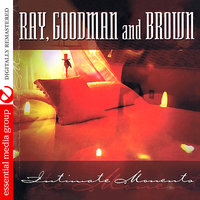 Intimate Moments — Ray, Goodman & Brown