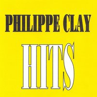 Philippe Clay - Hits — Philippe Clay