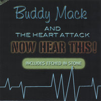 Now Hear This ! — Buddy Mack & The Heart Attack