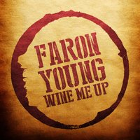 Wine Me Up — Faron Young
