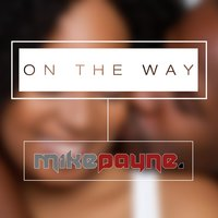 On the Way — Mike Payne