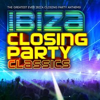 Ibiza Closing Party Classics - The Greatest Ever Ibiza Closing Party Anthems ! — DJ's International
