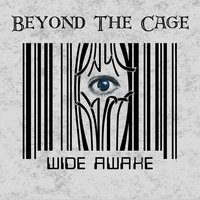 Wide Awake — Beyond the Cage