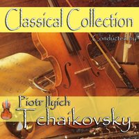 Classical Collection Composed by Piotr Ilyich Tchaikovsky — London Symphony Orchestra