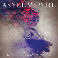 Spirited Away — Asylum Pyre