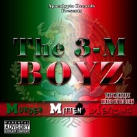 Murder Mitten Mexicans — The 3-M Boyz