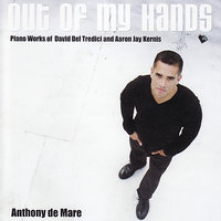Out of My Hands — Anthony de Mare
