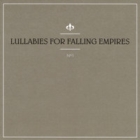 No. 1 — Lullabies for Falling Empires
