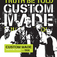 Truth Be Told — Custom Made