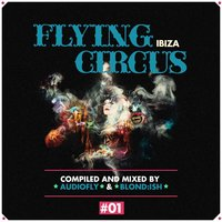 Flying Circus Ibiza, Vol. 1 — Audiofly, Blond:ish