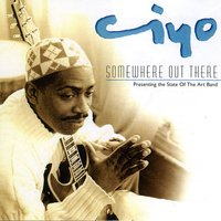 Somewhere out There — Ciyo