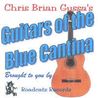 Guitars of the Blue Cantina — Chris Brian Gussa