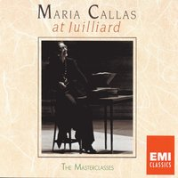 Maria Callas at Juilliard - The Master Classes — Maria Callas