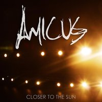 Closer to the Sun — Amicus