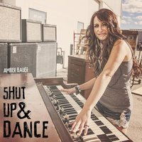 Shut up and Dance — Amber Bauer