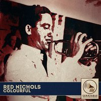 Colourful — Red Nichols
