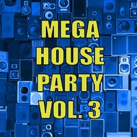 Mega House Party Vol. 3 — сборник