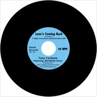 Love's Coming Back — Tony Carbone, Tony Carbone feat. Worldwide Sonny