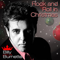 Rock And Roll In Christmas — Billy Burnette