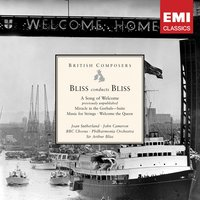 Bliss conducts Bliss: A Song of Welcome etc — PhilharmoniaOrchestra/Sir Arthur Bliss