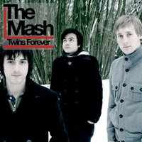 Twins Forever — The Mash