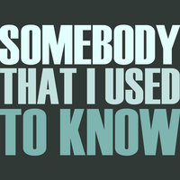 Somebody That I Used To Know - Single — Hit Masters