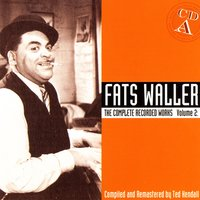 The Complete Recorded Works, Vol. 2: A Handful Of Keys, CD A — Fats Waller