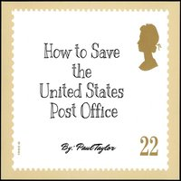 How to Save the United States Post Office - EP — Paul Taylor
