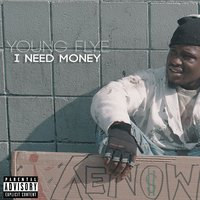 I Need Money — Young Flye