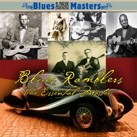 Blues Ramblers - The Essential Masters — сборник
