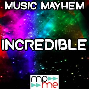Music Mayhem - Incredible