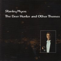 The Deer Hunter and Other Themes — Stanley Myers