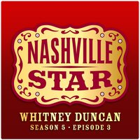 First Cut Is The Deepest [Nashville Star Season 5 - Episode 3] — Whitney Duncan