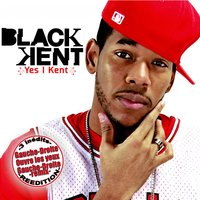 Yes I Kent — Black Kent