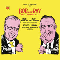 Bob and Ray: The Two and Only — Ray Goulding, Bob Elliott