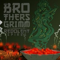 Redolent Spires — The Brothers Grimm