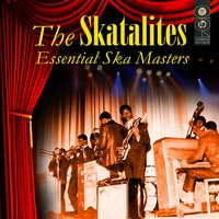 Essential Ska Masters — The Skatalites