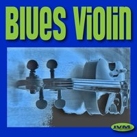 Blues Violin — Jazz Violin Masters