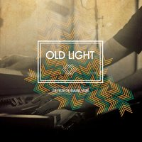 Live from the Banana Stand — Old Light