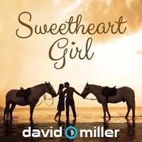 Sweetheart Girl — David Miller