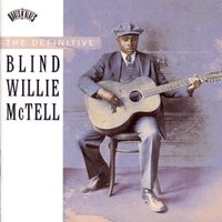 The Definitive Blind Willie McTell — Blind Willie McTell
