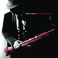 Send One Your Love — Boney James