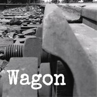 I've Been Missing You — Wagon