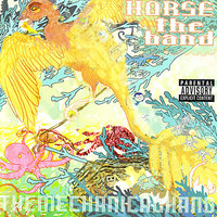 The Mechanical Hand — Horse the Band