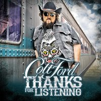 Thanks for Listening — Colt Ford